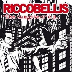 RICCOBELLIS - The Gangsters EP (EP Monster Zero 2012)