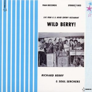 RICHARD BERRY & SOUL SERCHERS - Wild Berry! - Live From H.D. Hover Century Restaurant (LP,RE Pam Records 1969)