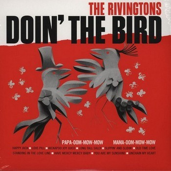 RIVINGTONS, THE - Doin' The Bird (LP,RE Rumble 1963,2013)