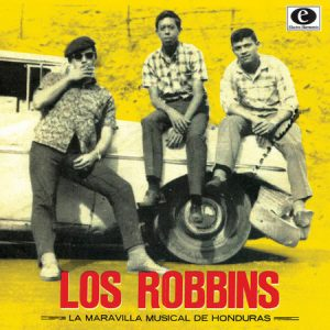 ROBBINS, LOS - La Maravilla Musical De Honduras (10i Electro Harmonix )