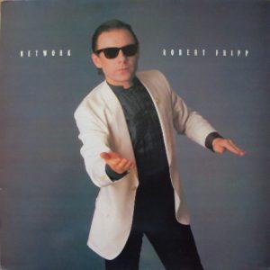 ROBERT FRIPP - Network (MiniLP EG 1985)