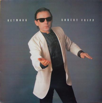 ROBERT FRIPP – Network (MiniLP EG 1985) 1
