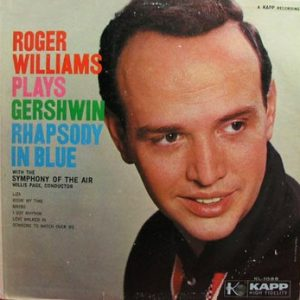ROGER WILLIAMS - Plays Gershwin Rhapsody in Blue (LP Kapp 1958)