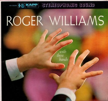 ROGER WILLIAMS – With These Hands (LP Kapp 1959) 1