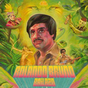 ROLANDO BRUNO - Bailazo (LP+CD Voodoo Rhythm 2015)