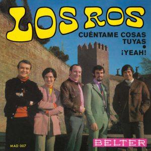 ROS, LOS - Cuentame Cosas Tuyas / ¡Yeah! (Segunda Edicion) (SG,RE Madmua Records 1969,2017)