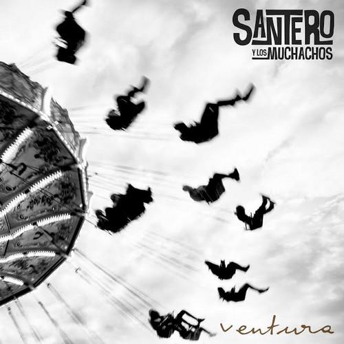 SANTERO Y LOS MUCHACHOS - Ventura (LP Actua 2017)