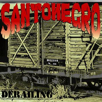 SANTONEGRO - Derailing (CD New Sound Records 2015)