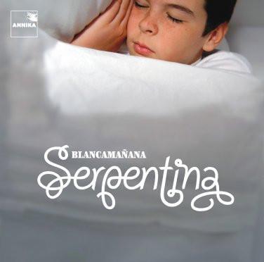 SERPENTINA - BlancaMañana (CD Annika 2004)