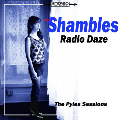 SHAMBLES, THE - Radio Daze. The Pyles Sessions (EP Bickerton 2015)
