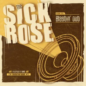 SICK ROSE - Blastin' Out (LP Teen Sound 2005)