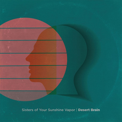SISTERS OF YOUR SUNSHINE VAPOR - Desert Brain (LP,Col Mongolic Records 2015)