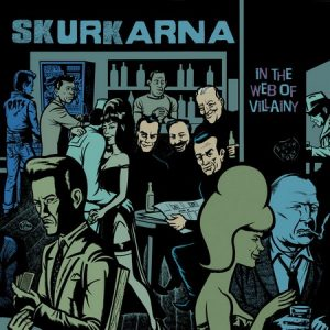 SKURKARNA - In The Web Of Villainy (LP KOTJ 2015)