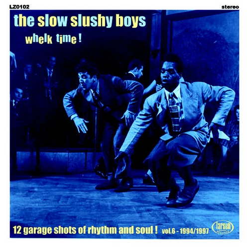 SLOW SLUSHY BOYS, THE - Whelk Time! (LP Larsen 2017)