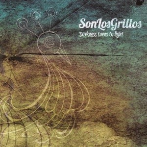 SONLOSGRILLOS - Darkness Turns To Light (LP,180g Discos Monterey 2013)