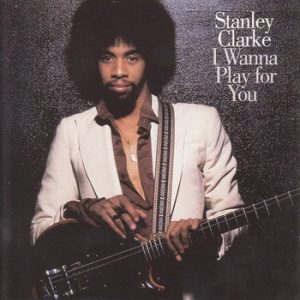 STANLEY CLARKE - I Wanna Play For You (2LP,GF Epic 1979)