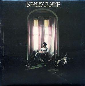 STANLEY CLARKE - Journey to Love (LP Atlantic  1975)