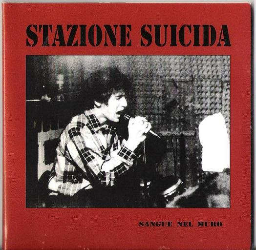 STAZIONE SUICIDA - Sangue Nel Muro (CD,RE Spittle Records 2006)