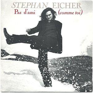 STEPHAN EICHER - Pas d'Ami (Comme Toi) / Pas d'Ami (Comme Toi) (Demo 1990) (SG Mercury 1991)