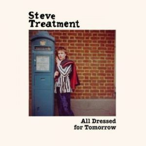 STEVE TREATMENT - All Dressed For Tomorrow (LP,Comp Munster 1978,2015)