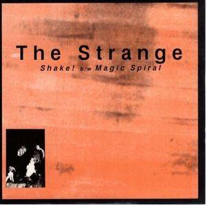 STRANGE, THE - Shake! / Magic Spiral (SG Twist Records 1994)