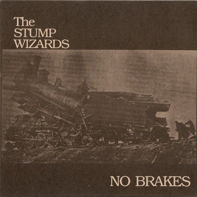 STUMP WIZARDS, THE - No Brakes / Stagnant Pool (SG Get Hip 1997)