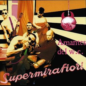 SUPERMIRAFIORI - Amantes del W.C (CD Potencial Hardcore )