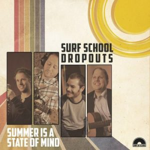 SURF SCHOOL DROPOUTS - Summer Is a State of Mind (LP Sunny Day 2012)