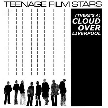 TEENAGE FILMSTARS – There's a Cloud Over Liverpool (LP Munster 2014) 1