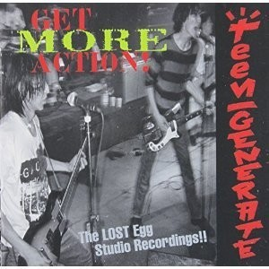 TEENGENERATE - Get More Action! The Lost Egg Studio Recordings (LP,GF Crypt 2013)