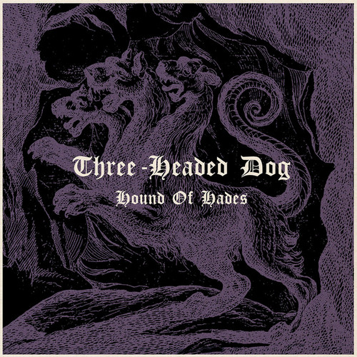 THREE HEADED DOG - Hound of Hades (LP Sommor 2019)