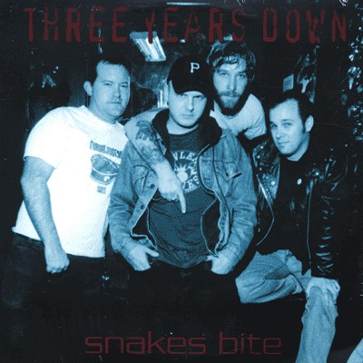 THREE YEARS DOWN – Snakes Bite (LP 702 Records 2001) 1