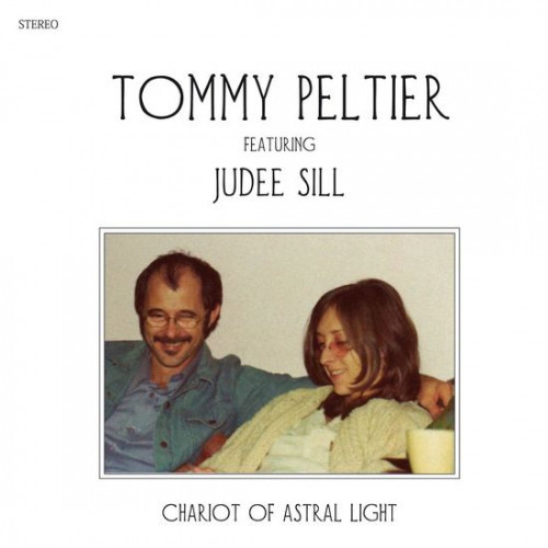 TOMMY PELTIER FEATURING JUDEE SILL - Chariot Of Astral Light (LP Mapache 2017)