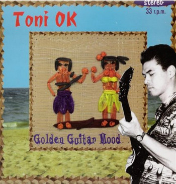 TONI OK - Golden Guitar Mood (LP Repent 1998)