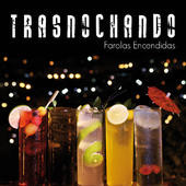 TRASNOCHANDO - Farolas Encendidas (CD No Label 2013)