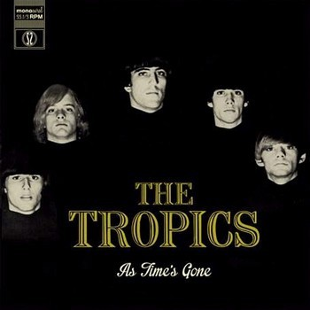 TROPICS, THE - As Time's Gone (LP Guerssen 2013)