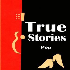 TRUE STORIES - Pop (EP Bickerton 2015)