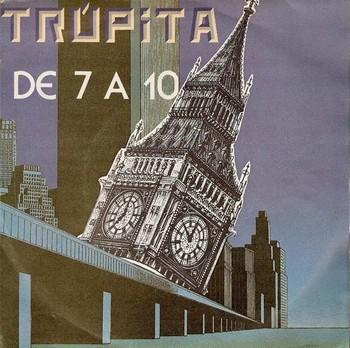 TRUPITA - De 7 a 10 / Dias de Escuela (SG Polydor 1984)