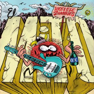 UKELELE ZOMBIES - El Mito (LP,GF Devil Records 2018)