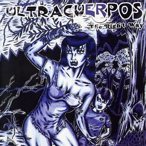 ULTRACUERPOS - The Right Way (LP,GF El Beasto 2003)