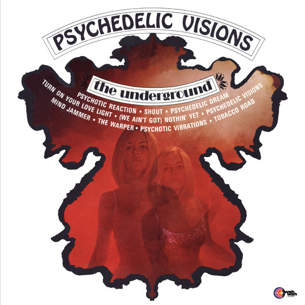 UNDERGROUND, THE - Psychedelic Visions (LP,RE Wah Wah 1967,2016)