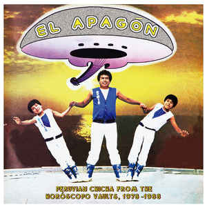 VVAA - El Apagón. Peruvian Chicha From the Horoscopo Vaults (1976-1988) (LP Pharaway Sounds 2017)