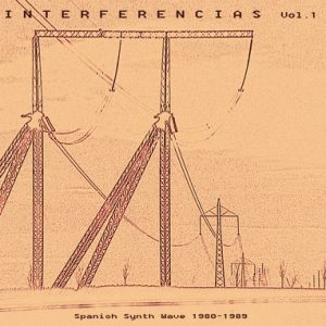 VVAA - Interferencias Vol 1. Spanish Synth Wave 1980-1989 (2LP,GF Munster Records 2017)