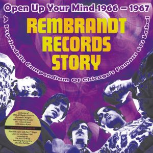 VVAA - Rembrandt Records Story. Open Up Your Mind 1966-1967 (LP+SG Break-A-Way 2015)