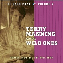 VVAA - El Paso Rock Volume 7 - Terry Manning and the Wild Ones (LP Norton 2012)