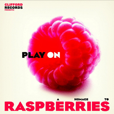 VVAA - Play On - A Homage To Raspberries (10i Clifford 2010)