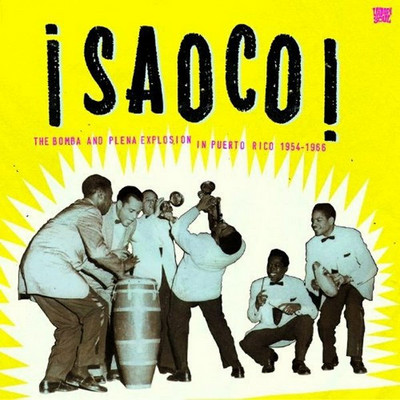 VVAA - ¡Saoco! - The Bomba And Plena Explosion In Puerto Rico 1954-1966 (3LP Vampi Soul 2012)