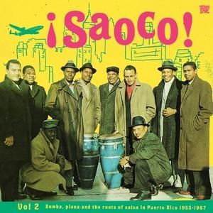 VVAA - ¡Saoco! Vol. 2 - Bomba, Plena and the Roots of Salsa in Puerto Rico 1955-67 (2LP Vampi Soul 2013)