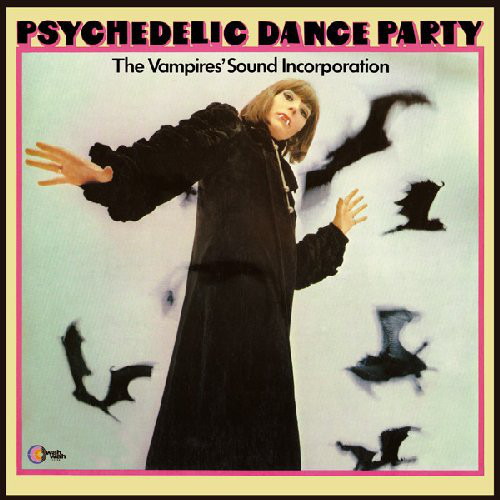VAMPIRE'S SOUND INCORPORATION - Psychedelic Dance Party (LP,RE Wah Wah 1969,2016)