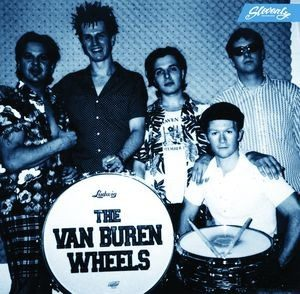 VAN BUREN WHEELS, THE - Playing All Their Hits!!! (10i Slovenly 2015)